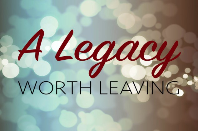 legacy_worth_leaving-1024x678